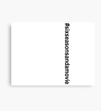 #sixseasonsandamovie - Community Canvas Print