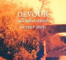 Devour All Who Stand In Your Way (Bridge) by Livali Wyle
