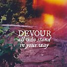 Devour All Who Stand In Your Way (Lakeshore) by Livali Wyle