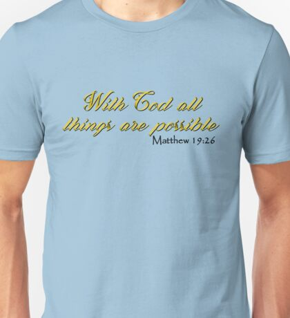 """With God All Things Are Possible"" Unisex T-Shirt"