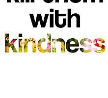 Kill them with Kindness - Black version by EltiGFX