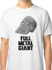 Full Metal Giant Classic T-Shirt
