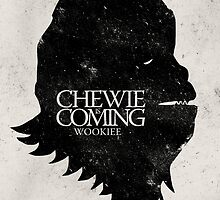 Chewie is Coming by teelangie
