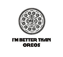 I'm Better Than Oreos Photographic Print