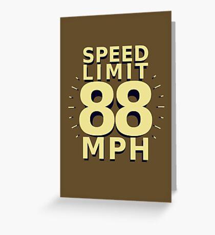 Speed Limit: 88 MPH Greeting Card