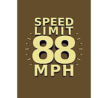 Speed Limit: 88 MPH Photographic Print