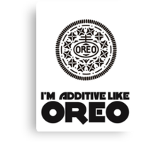 I'm Addictive Like Oreo Canvas Print
