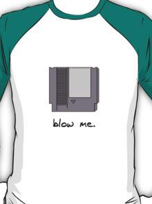 Blow me! T-Shirt