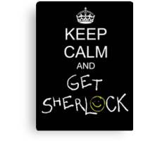 Keep calm and get sherlock Canvas Print