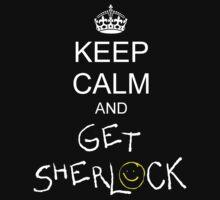 Keep calm and get sherlock by SamanthaMirosch