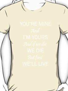 You are mine... T-Shirt