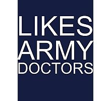 Likes army doctors Photographic Print