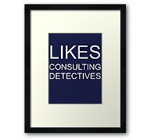 Likes consulting detectives Framed Print