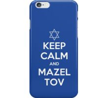 Keep Calm and Mazel Tov iPhone Case/Skin