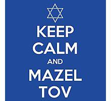 Keep Calm and Mazel Tov Photographic Print