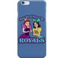 And We'll Never Be Royals iPhone Case/Skin