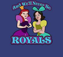 And We'll Never Be Royals Womens Fitted T-Shirt
