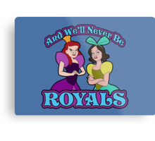 And We'll Never Be Royals Metal Print