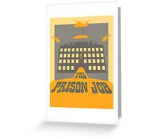 The Prison Job Greeting Card