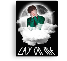 LAY ON ME Canvas Print