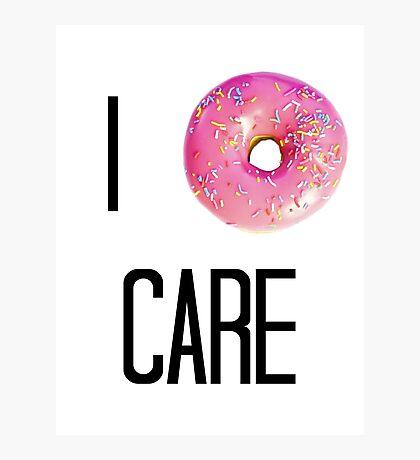 I Donut Care Photographic Print