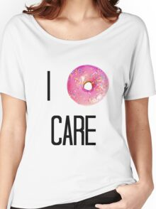 I Donut Care Women's Relaxed Fit T-Shirt