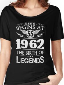 Life Begins At 55 1962 The Birth Of Legends Women's Relaxed Fit T-Shirt