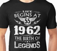 Life Begins At 55 1962 The Birth Of Legends Unisex T-Shirt