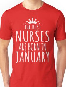 THE BEST NURSE ARE BORN IN JANUARY Unisex T-Shirt