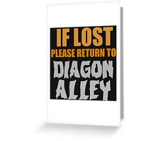 IF LOST PLEASE RETURN TO DIAGON ALLEY Greeting Card