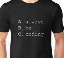Always Be Coding Unisex T-Shirt