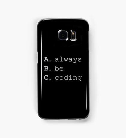 Always Be Coding Samsung Galaxy Case/Skin