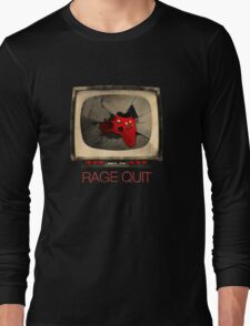 RAGE QUIT Long Sleeve T-Shirt
