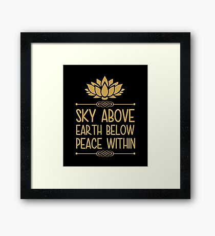 Sky Above Earth Below Peace Within Framed Print