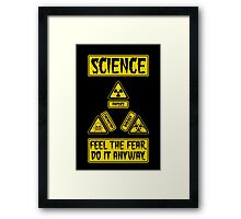 Science - Feel The Fear Do It Anyway Framed Print