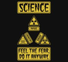 Science - Feel The Fear Do It Anyway by graphix