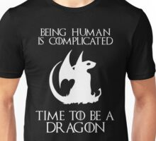 Time to be a Dragon Unisex T-Shirt