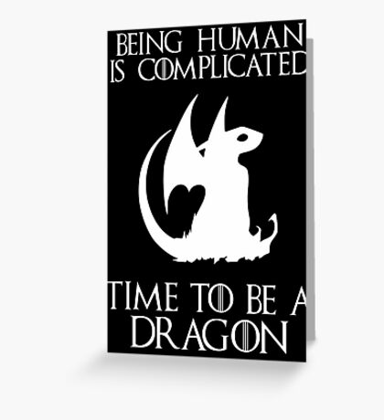 Time to be a Dragon Greeting Card