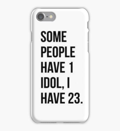 Some people have 1 idol, I have 23. iPhone Case/Skin