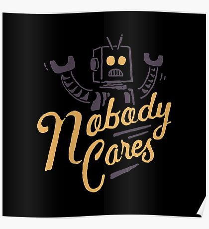 Nobody Cares Poster
