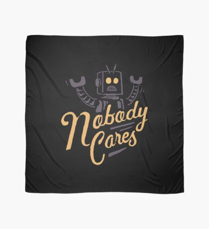 Nobody Cares Scarf