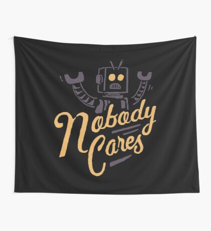Nobody Cares Wall Tapestry