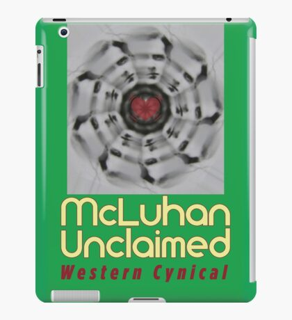 McLuhan Unclaimed Western Cynical Poster! iPad Case/Skin