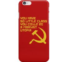 So Little Class, You Could Be A Marxist Utopia iPhone Case/Skin