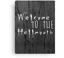 Welcome to the Hellmouth Buffy the Vampire Slayer Canvas Print