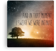 In that moment, I swear we were infinite Canvas Print