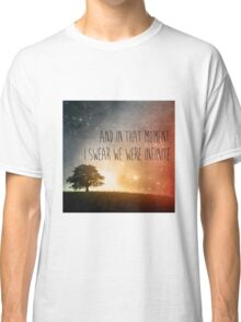 In that moment, I swear we were infinite Classic T-Shirt