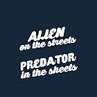 Alien and Predator - Streets & Sheets by Raccoon-god
