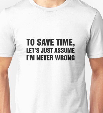 Assume I'm Never Wrong Unisex T-Shirt