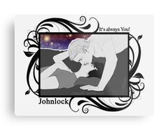 Johnlock - It's always you! Metal Print